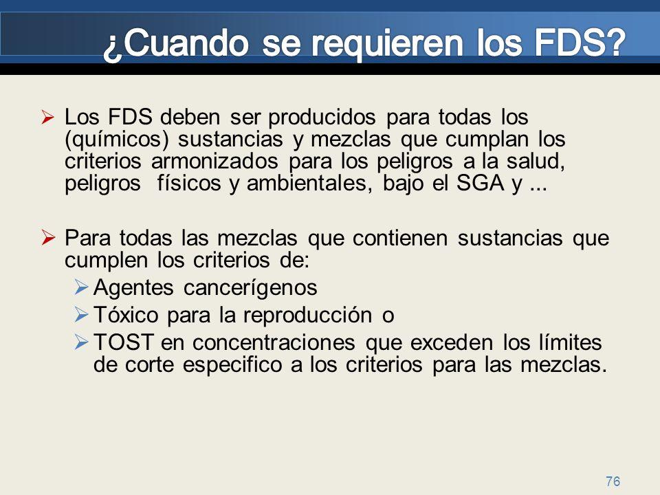 76 Los FDS deben ser producidos para todas los (químicos) sustancias y mezclas que cumplan los criterios armonizados para los peligros a la salud, pel