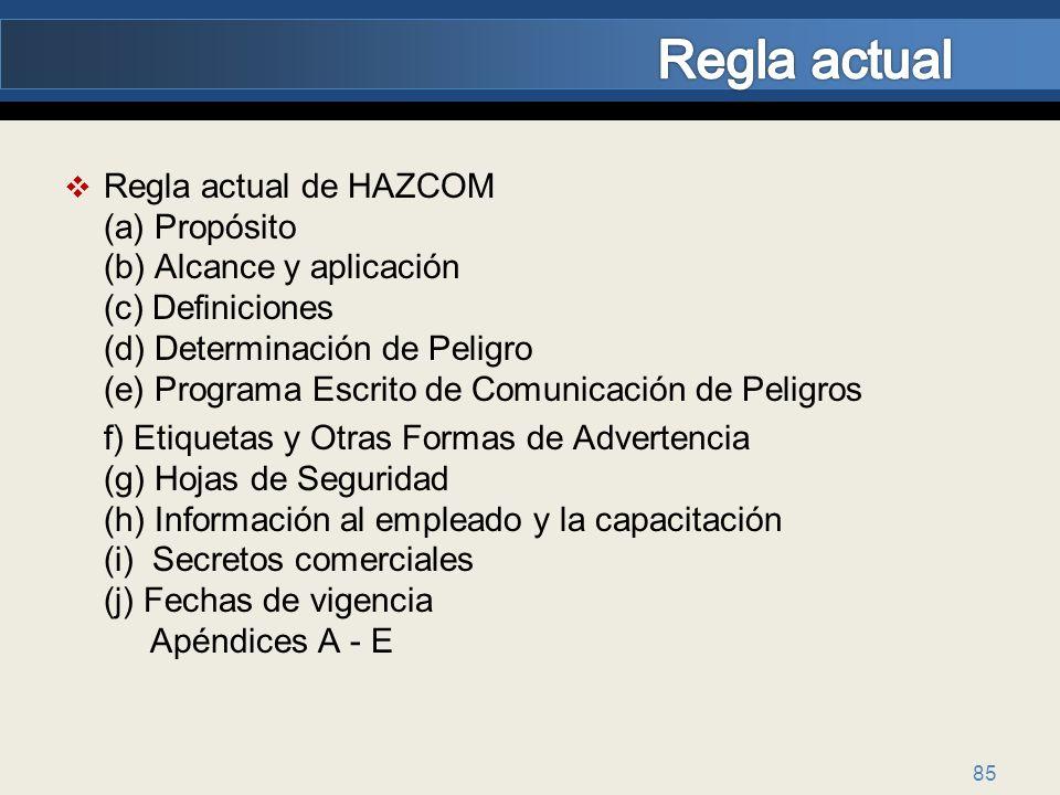 85 Regla actual de HAZCOM (a) Propósito (b) Alcance y aplicación (c) Definiciones (d) Determinación de Peligro (e) Programa Escrito de Comunicación de