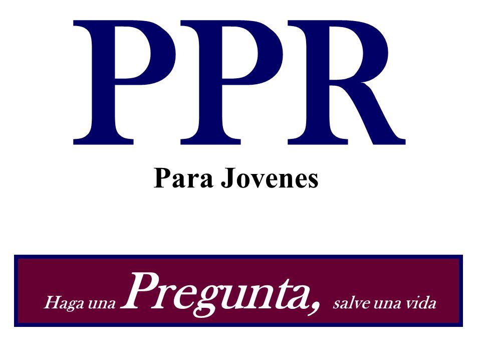 PPR Haga una Pregunta, salve una vida Para Jovenes