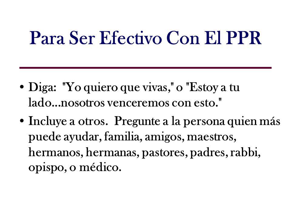 Para Ser Efectivo Con El PPR Diga:
