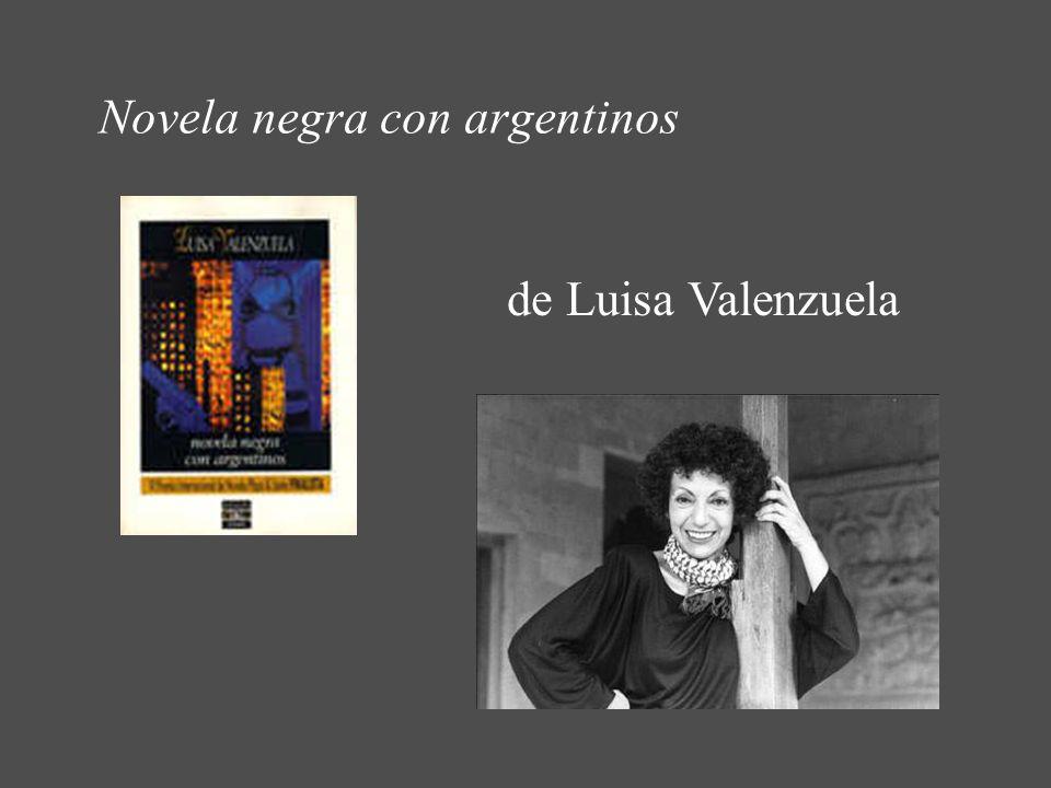 Novela negra con argentinos de Luisa Valenzuela