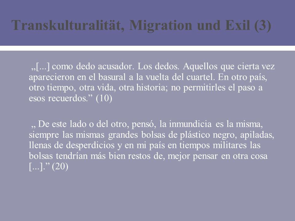 Transkulturalität, Migration und Exil (3) [...] como dedo acusador.