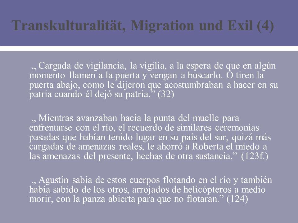Transkulturalität, Migration und Exil (4) Cargada de vigilancia, la vigilia, a la espera de que en algún momento llamen a la puerta y vengan a buscarlo.