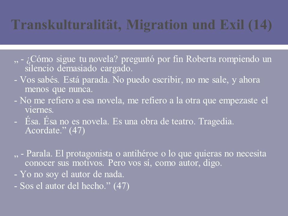 Transkulturalität, Migration und Exil (14) - ¿Cómo sigue tu novela.