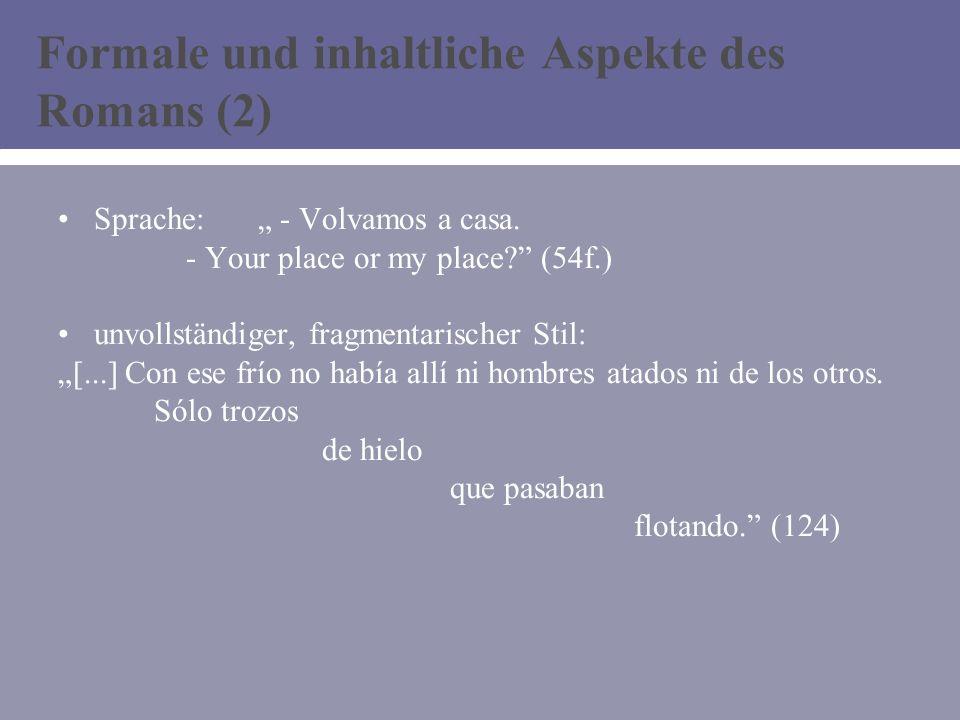 Formale und inhaltliche Aspekte des Romans (2) Sprache: - Volvamos a casa.