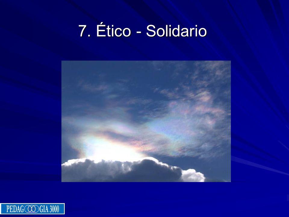 7. Ético - Solidario