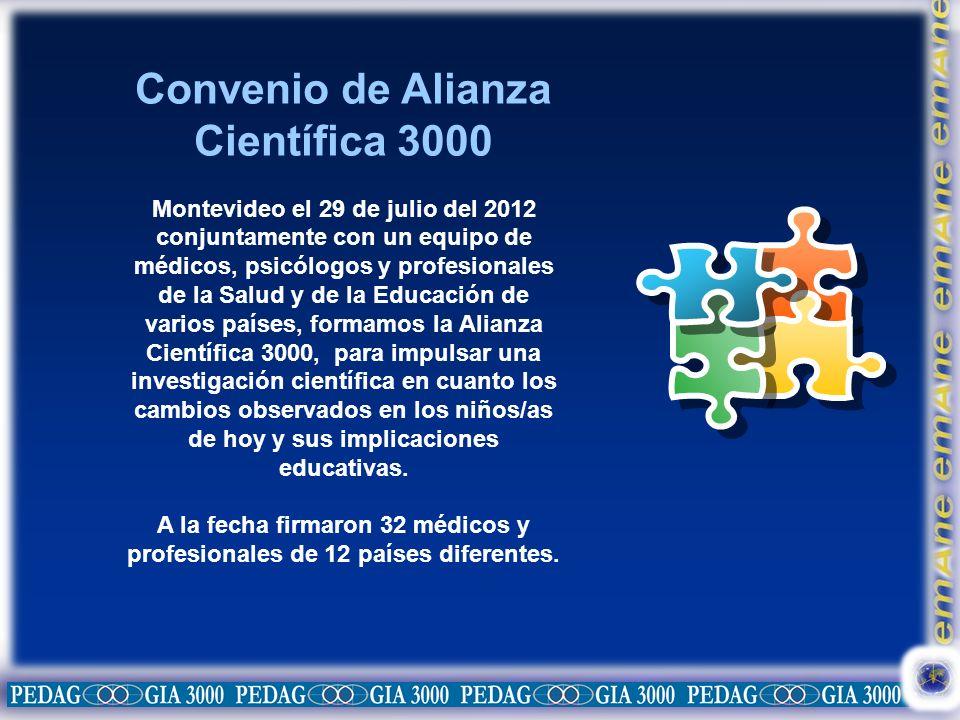Convenio de Alianza Científica 3000 Montevideo el 29 de julio del 2012 conjuntamente con un equipo de médicos, psicólogos y profesionales de la Salud