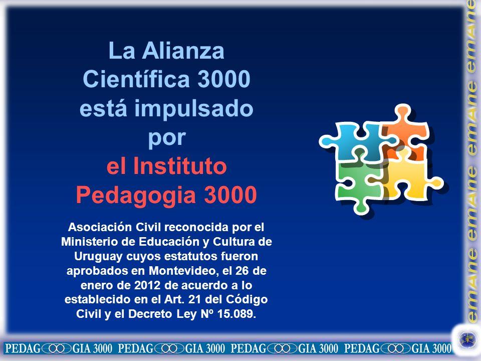 La Alianza Científica 3000 está impulsado por el Instituto Pedagogia 3000 Asociación Civil reconocida por el Ministerio de Educación y Cultura de Urug