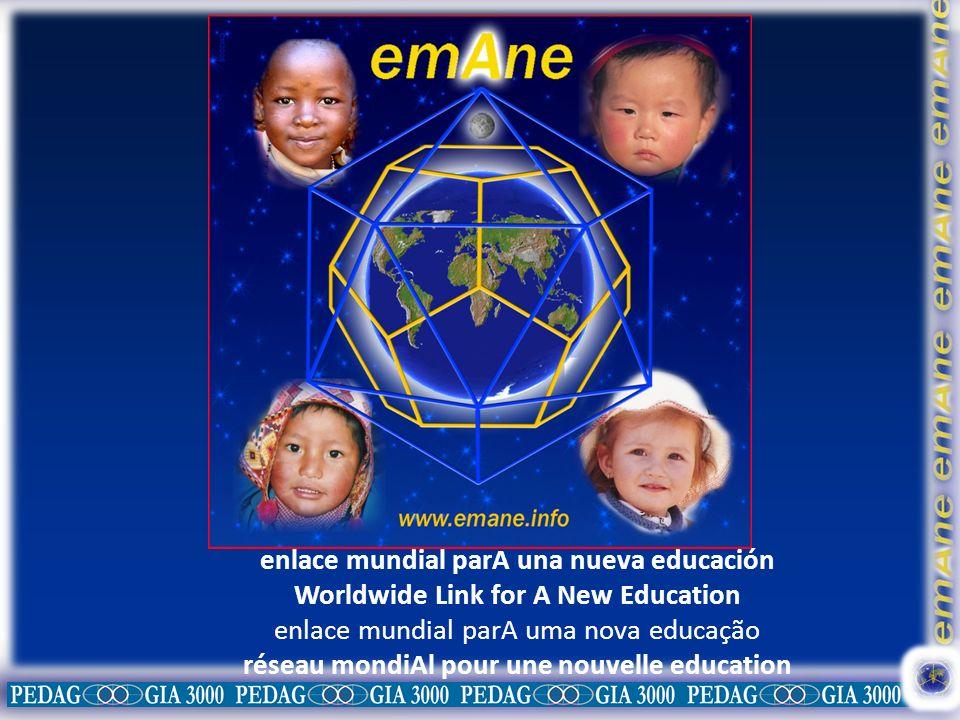 enlace mundial parA una nueva educación Worldwide Link for A New Education enlace mundial parA uma nova educação réseau mondiAl pour une nouvelle educ