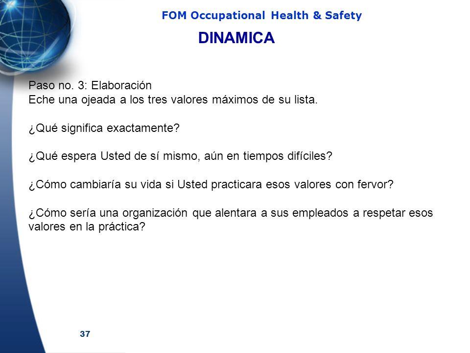 37 FOM Occupational Health & Safety Paso no. 3: Elaboración Eche una ojeada a los tres valores máximos de su lista. ¿Qué significa exactamente? ¿Qué e