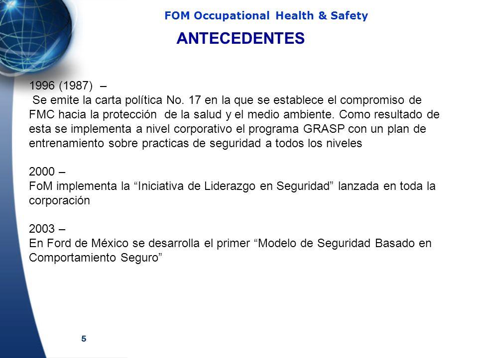 5 FOM Occupational Health & Safety 1996 (1987) – Se emite la carta política No. 17 en la que se establece el compromiso de FMC hacia la protección de