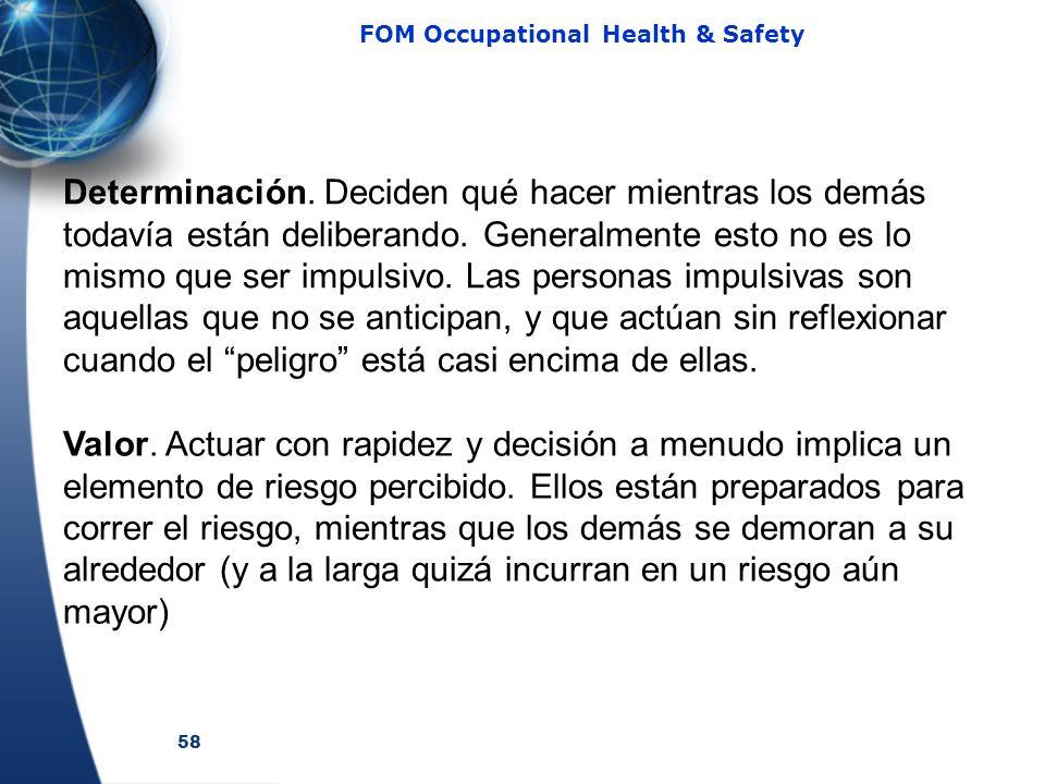 58 FOM Occupational Health & Safety Determinación. Deciden qué hacer mientras los demás todavía están deliberando. Generalmente esto no es lo mismo qu