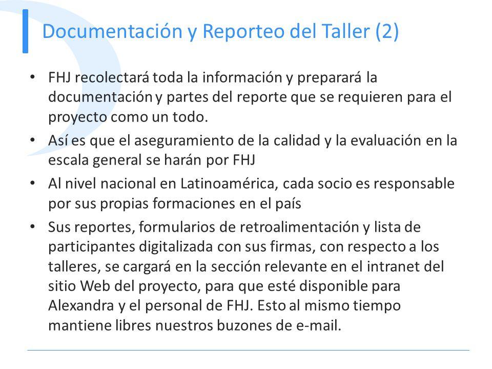 Documentación y Reporteo del Taller (2) FHJ recolectará toda la información y preparará la documentación y partes del reporte que se requieren para el