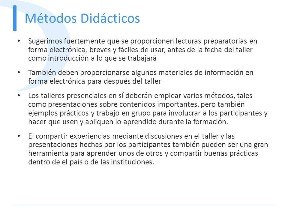 Métodos Didácticos Sugerimos fuertemente que se proporcionen lecturas preparatorias en forma electrónica, breves y fáciles de usar, antes de la fecha