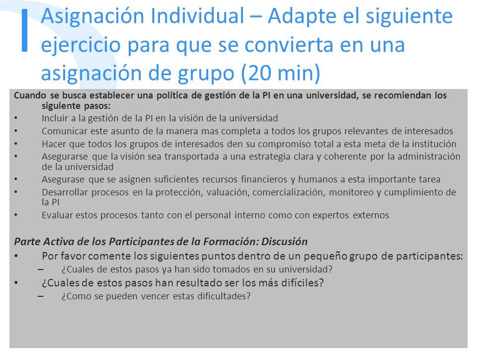 Asignación Individual – Adapte el siguiente ejercicio para que se convierta en una asignación de grupo (20 min) Cuando se busca establecer una polític