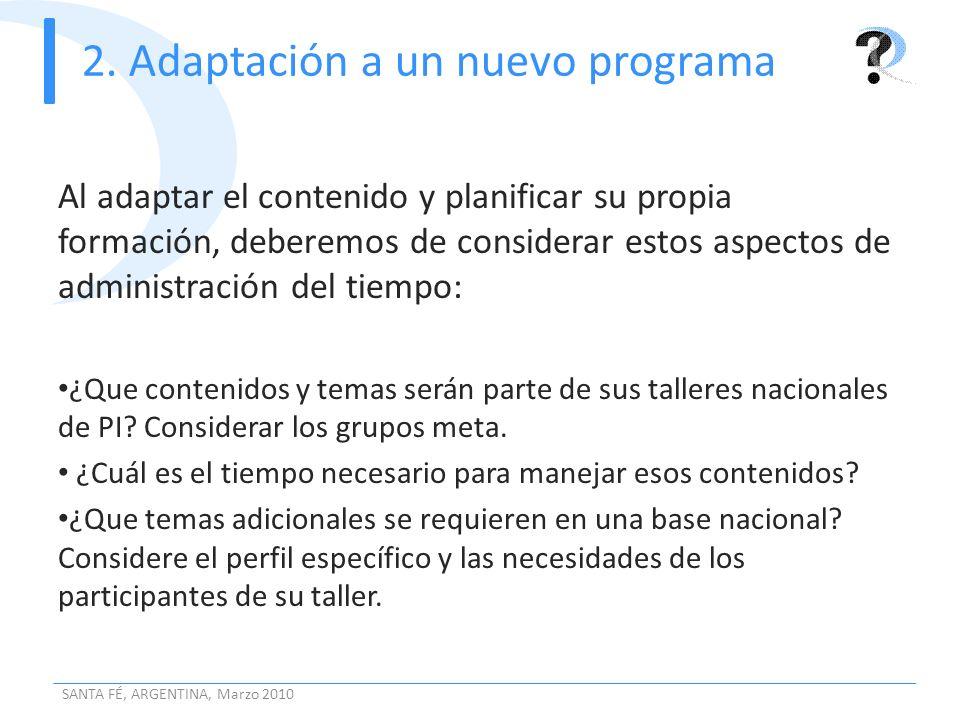 2. Adaptación a un nuevo programa Al adaptar el contenido y planificar su propia formación, deberemos de considerar estos aspectos de administración d