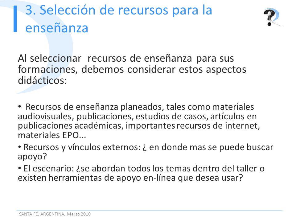 3. Selección de recursos para la enseñanza Al seleccionar recursos de enseñanza para sus formaciones, debemos considerar estos aspectos didácticos: Re