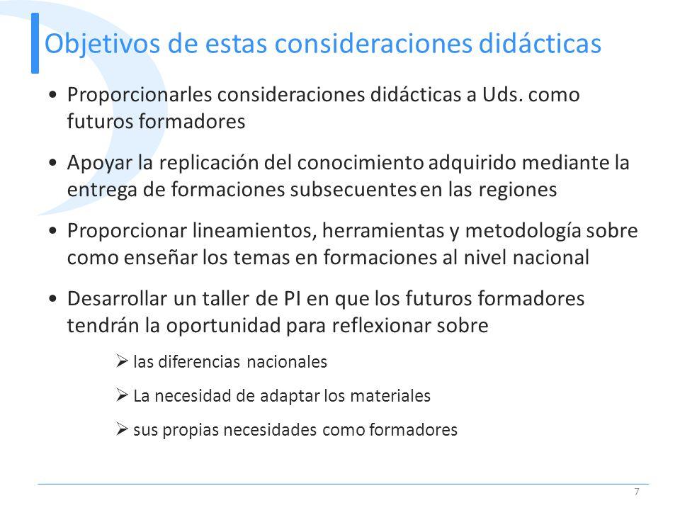 Objetivos de estas consideraciones didácticas 7 Proporcionarles consideraciones didácticas a Uds. como futuros formadores Apoyar la replicación del co