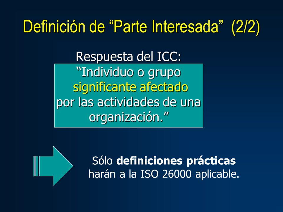 Respuesta del ICC: Individuo o grupo significante afectado por las actividades de una organización.