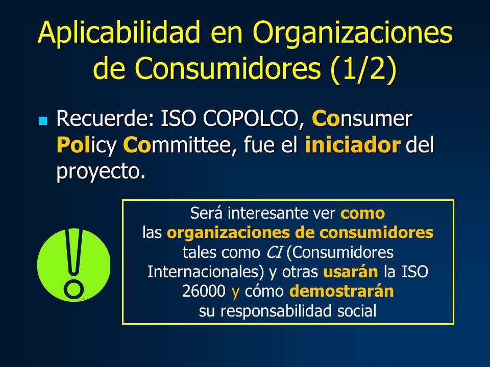 Recuerde: ISO COPOLCO, Consumer Policy Committee, fue el iniciador del proyecto.
