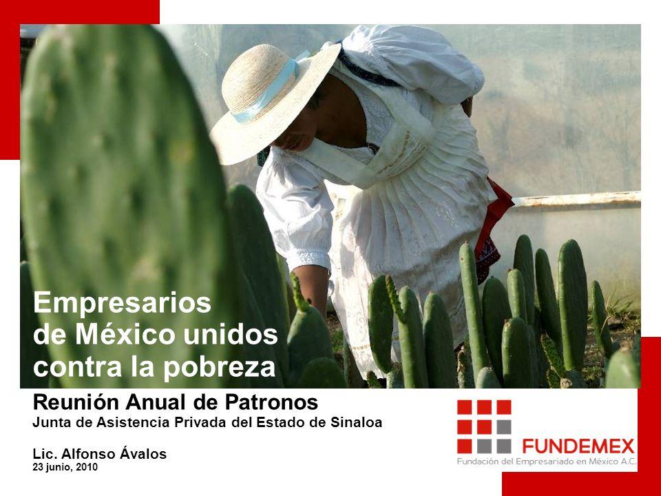 Gran alianza para el desarrollo social de México Empresarios de México unidos contra la pobreza Reunión Anual de Patronos Junta de Asistencia Privada del Estado de Sinaloa Lic.
