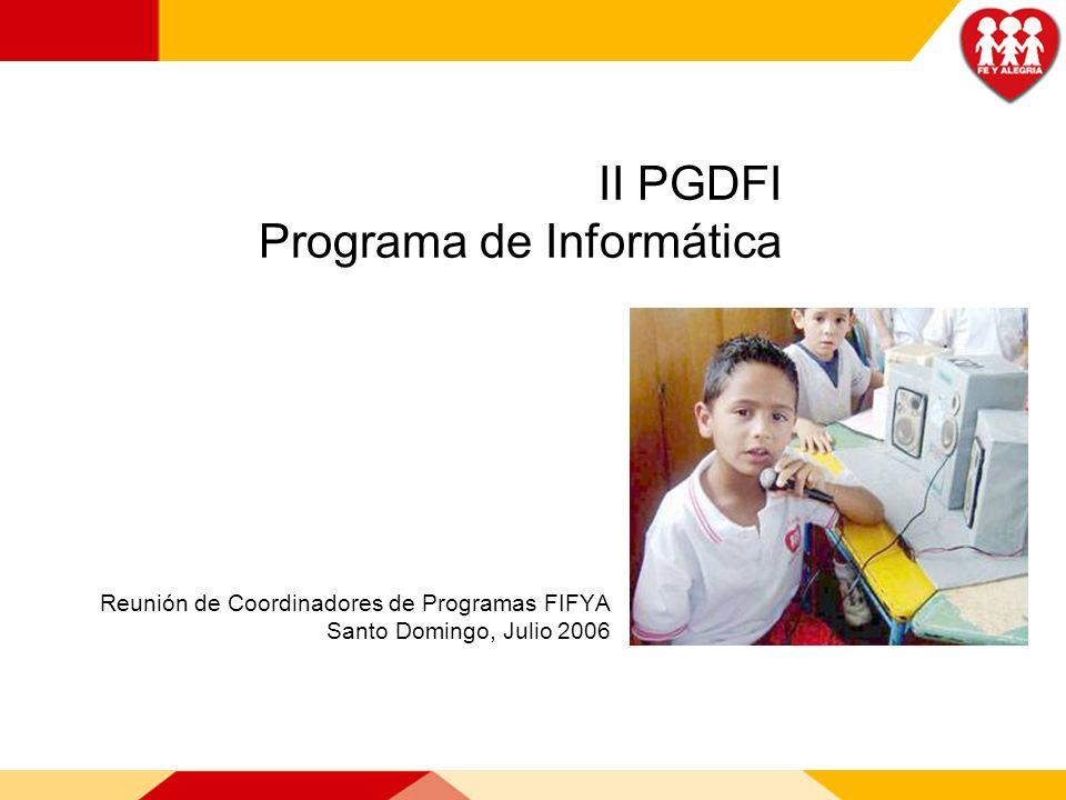 II PGDFI Programa de Informática Reunión de Coordinadores de Programas FIFYA Santo Domingo, Julio 2006