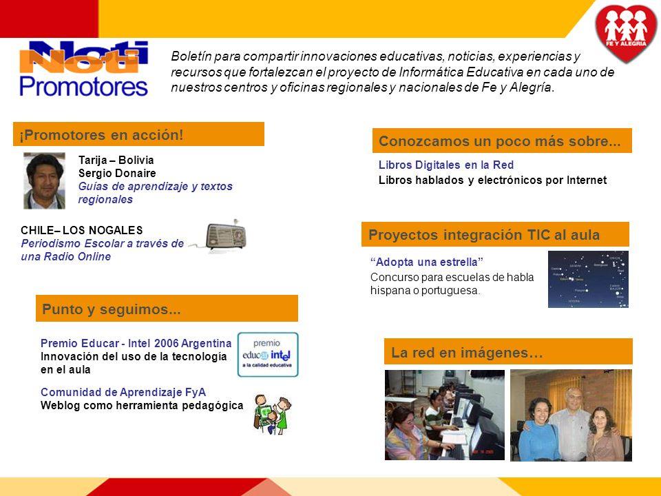 ¡Promotores en acción! Tarija – Bolivia Sergio Donaire Guías de aprendizaje y textos regionales CHILE– LOS NOGALES Periodismo Escolar a través de una