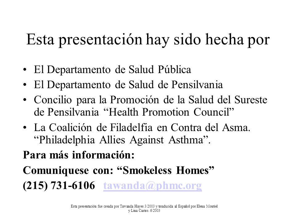 Esta presentación hay sido hecha por El Departamento de Salud Pública El Departamento de Salud de Pensilvania Concilio para la Promoción de la Salud d