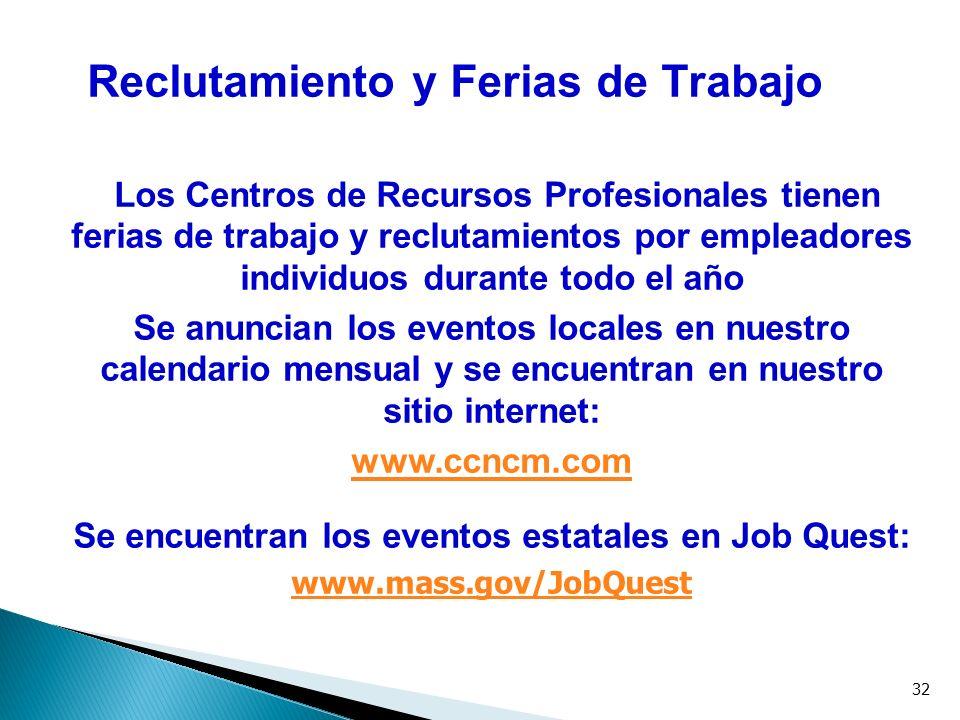 32 Reclutamiento y Ferias de Trabajo Los Centros de Recursos Profesionales tienen ferias de trabajo y reclutamientos por empleadores individuos durant