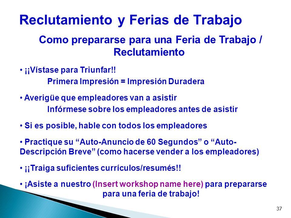 37 Reclutamiento y Ferias de Trabajo Como prepararse para una Feria de Trabajo / Reclutamiento ¡¡Vístase para Triunfar!! Primera Impresión = Impresión