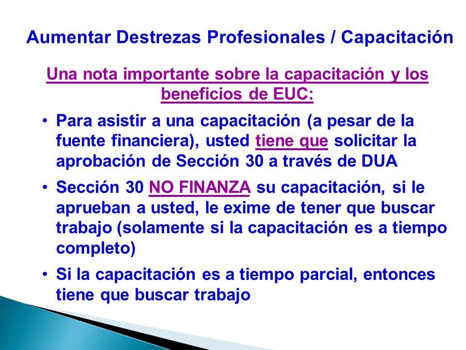 Aumentar Destrezas Profesionales / Capacitación Una nota importante sobre la capacitación y los beneficios de EUC: Para asistir a una capacitación (a