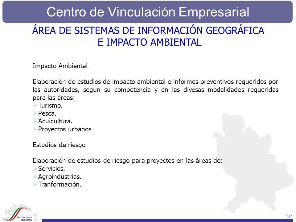 Centro de Vinculación Empresarial 147 Impacto Ambiental Elaboración de estudios de impacto ambiental e informes preventivos requeridos por las autorid