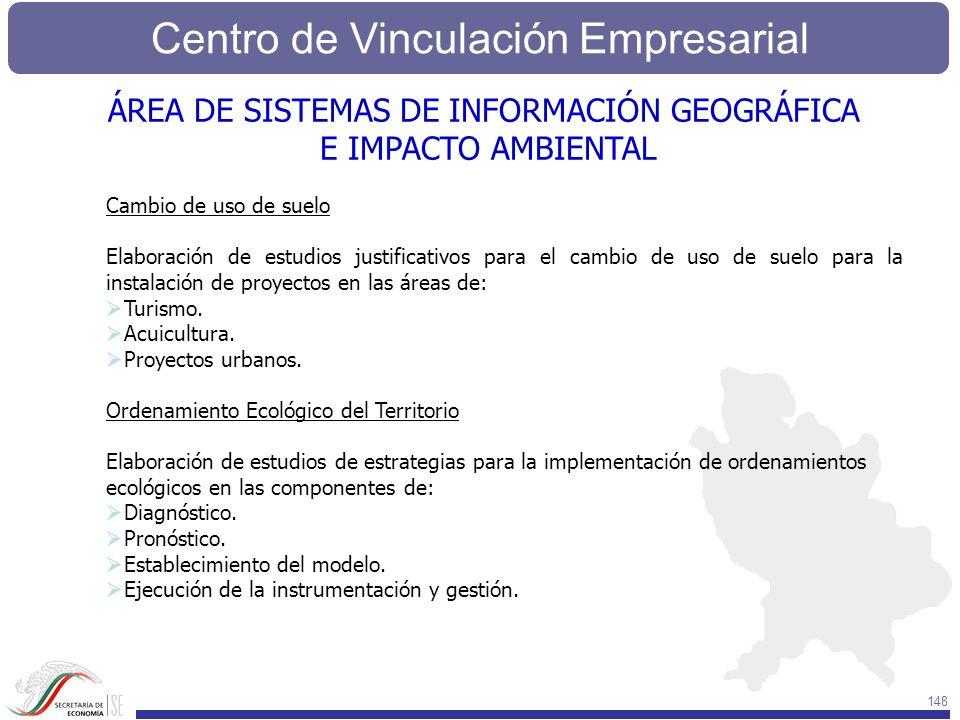 Centro de Vinculación Empresarial 148 Cambio de uso de suelo Elaboración de estudios justificativos para el cambio de uso de suelo para la instalación
