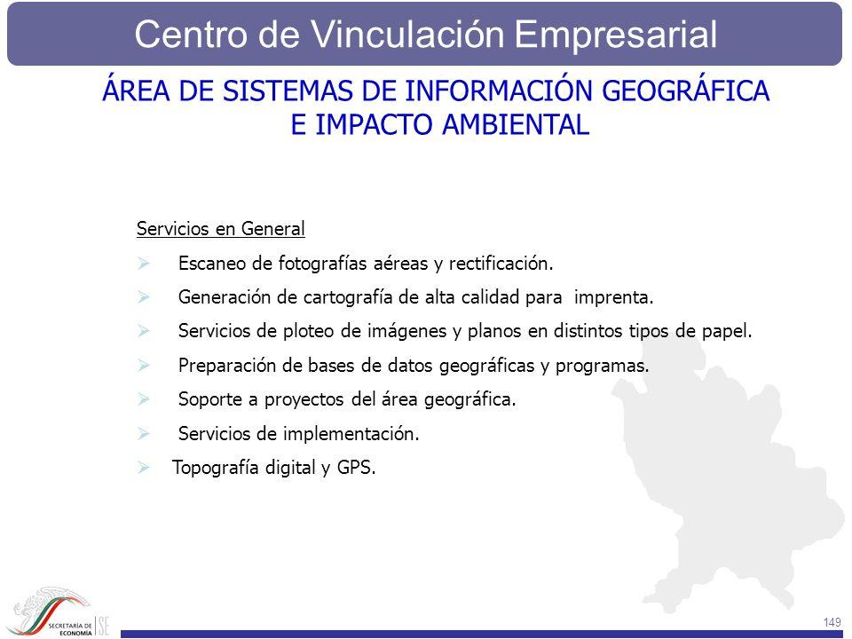 Centro de Vinculación Empresarial 149 Servicios en General Escaneo de fotografías aéreas y rectificación. Generación de cartografía de alta calidad pa