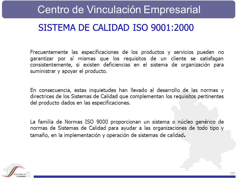 Centro de Vinculación Empresarial 157 Frecuentemente las especificaciones de los productos y servicios pueden no garantizar por sí mismas que los requ