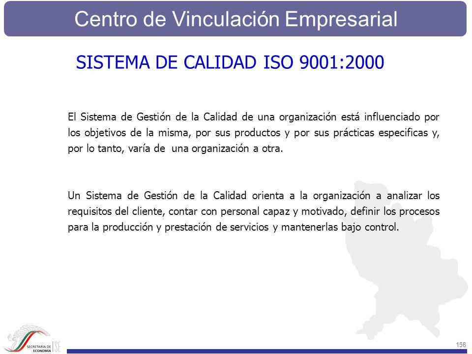 Centro de Vinculación Empresarial 158 El Sistema de Gestión de la Calidad de una organización está influenciado por los objetivos de la misma, por sus