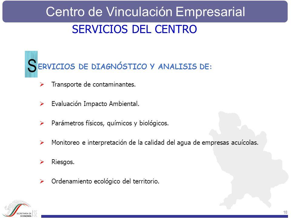 Centro de Vinculación Empresarial 18 ERVICIOS DE DIAGNÓSTICO Y ANALISIS DE: S SERVICIOS DEL CENTRO Transporte de contaminantes. Evaluación Impacto Amb