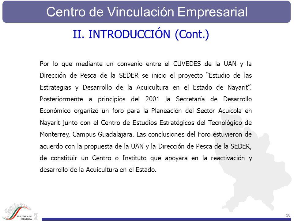 Centro de Vinculación Empresarial 50 Por lo que mediante un convenio entre el CUVEDES de la UAN y la Dirección de Pesca de la SEDER se inicio el proye