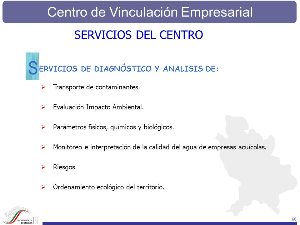 Centro de Vinculación Empresarial 68 ERVICIOS DE DIAGNÓSTICO Y ANALISIS DE: S Transporte de contaminantes. Evaluación Impacto Ambiental. Parámetros fí