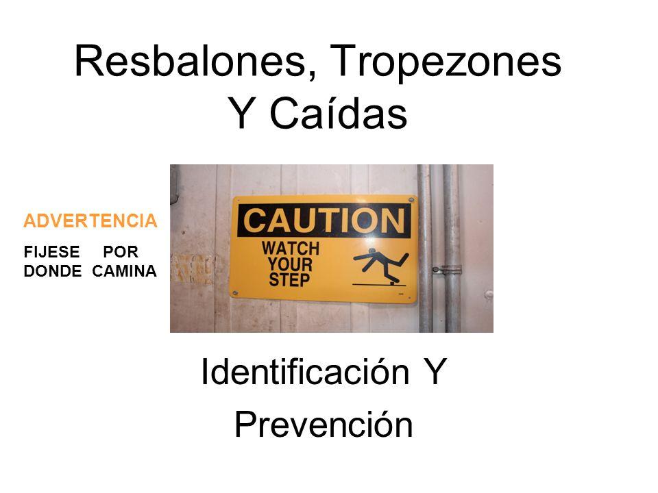 Resbalones, Tropezones Y Caídas Identificación Y Prevención ADVERTENCIA FIJESE POR DONDE CAMINA