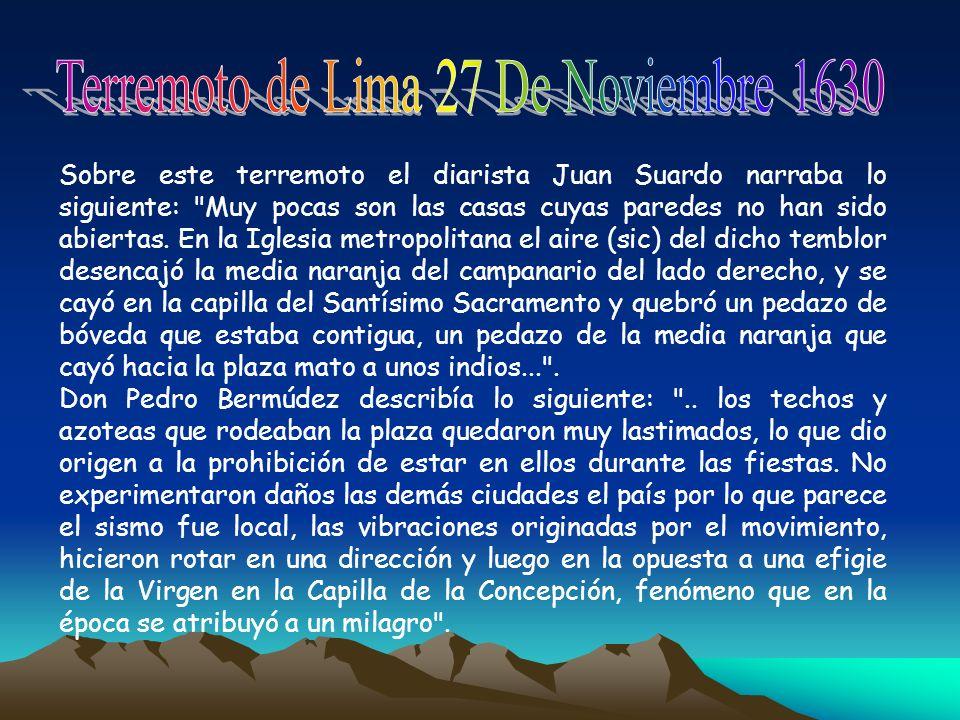 Sobre este terremoto el diarista Juan Suardo narraba lo siguiente: