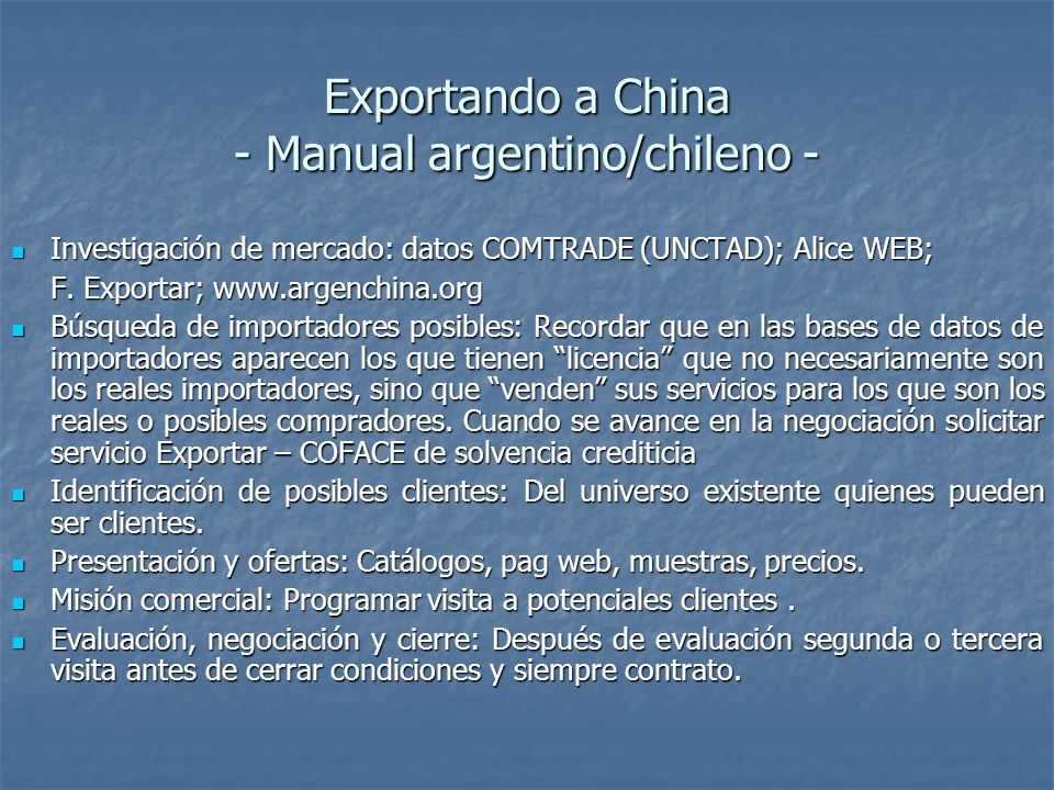 Exportando a China - Manual argentino/chileno - Investigación de mercado: datos COMTRADE (UNCTAD); Alice WEB; Investigación de mercado: datos COMTRADE (UNCTAD); Alice WEB; F.