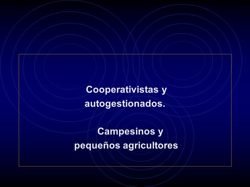 Cooperativistas y autogestionados. Campesinos y pequeños agricultores