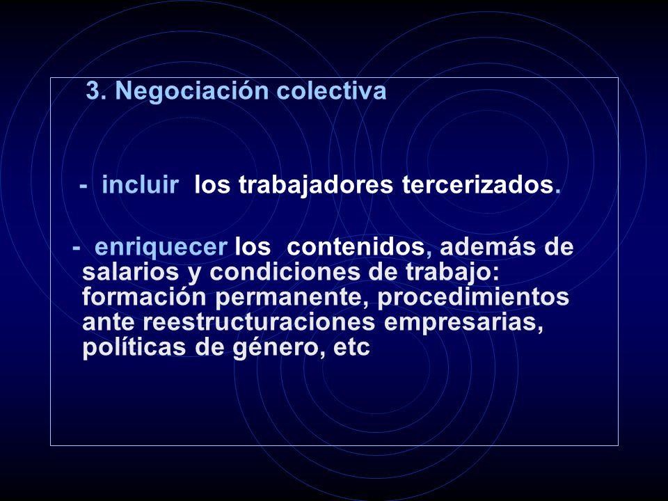 3.Negociación colectiva - incluir los trabajadores tercerizados.