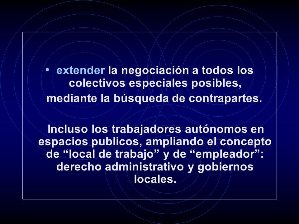 extender la negociación a todos los colectivos especiales posibles, mediante la búsqueda de contrapartes.