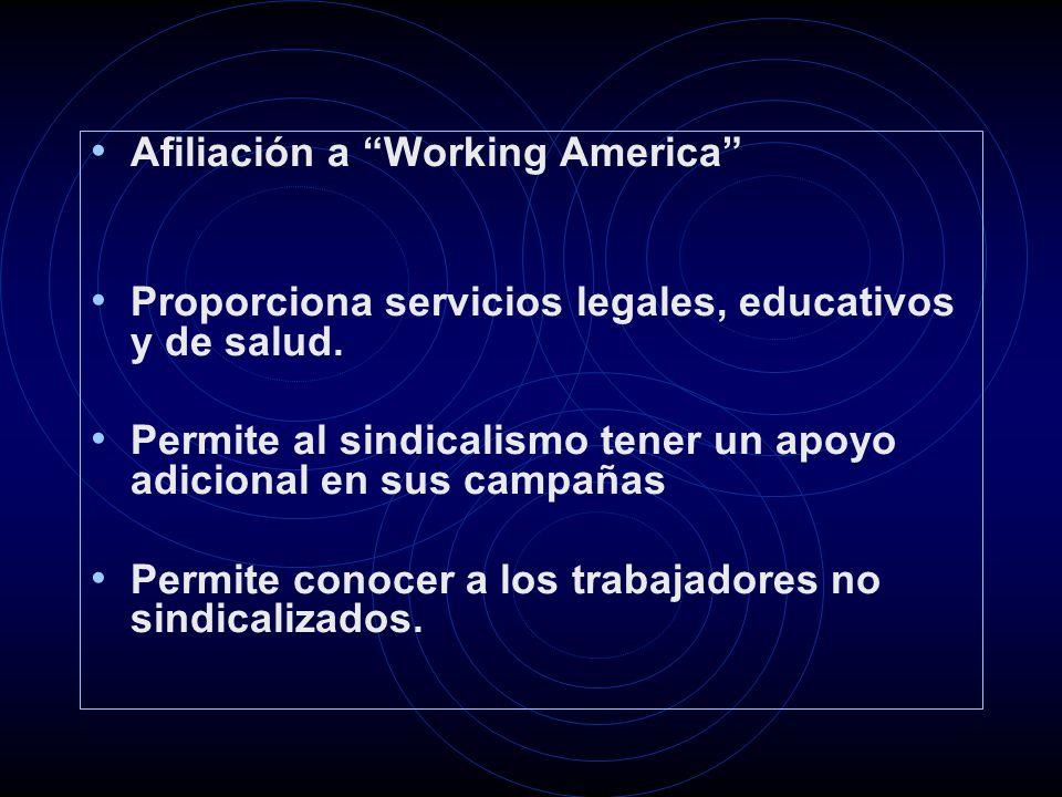 Afiliación a Working America Proporciona servicios legales, educativos y de salud.