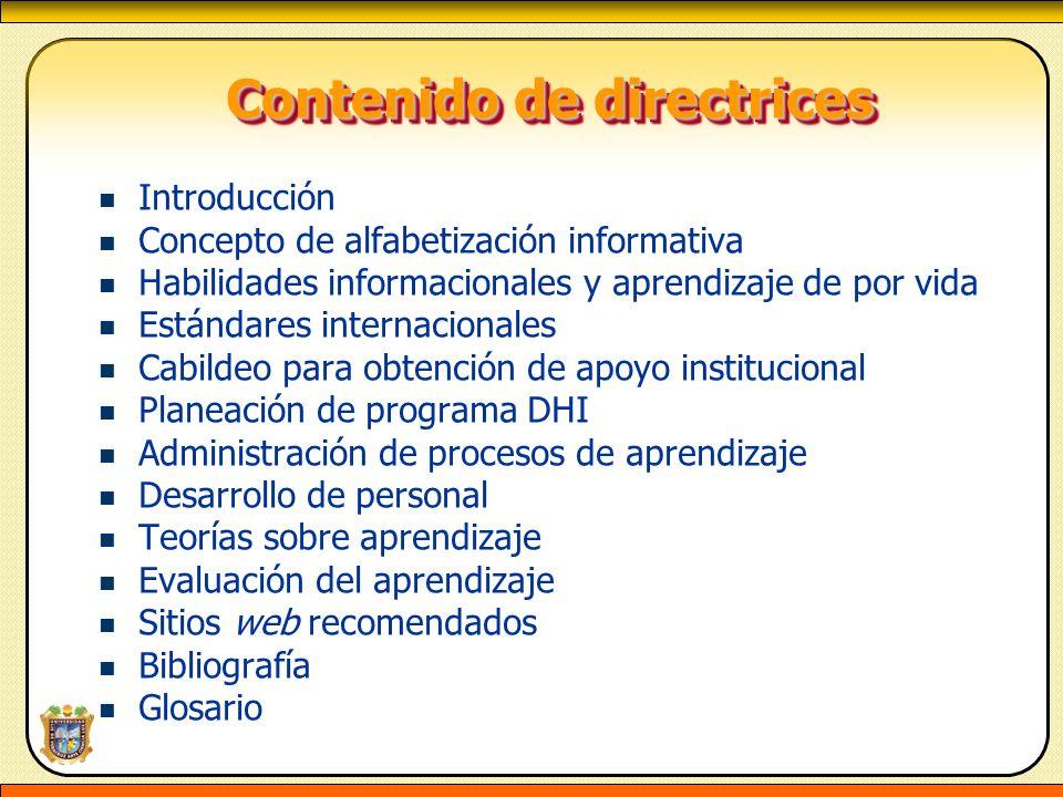 Contenido de directrices Contenido de directrices Introducción Concepto de alfabetización informativa Habilidades informacionales y aprendizaje de por