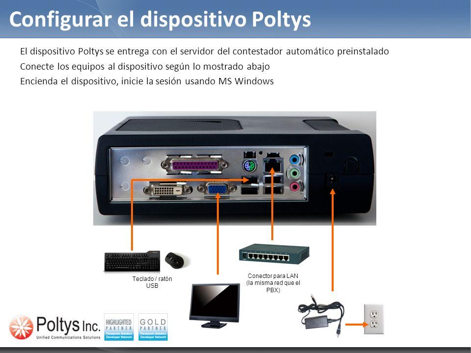 Configurar el dispositivo Poltys El dispositivo Poltys se entrega con el servidor del contestador automático preinstalado Conecte los equipos al dispo