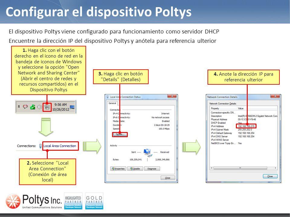 Configurar el dispositivo Poltys El dispositivo Poltys viene configurado para funcionamiento como servidor DHCP Encuentre la dirección IP del disposit