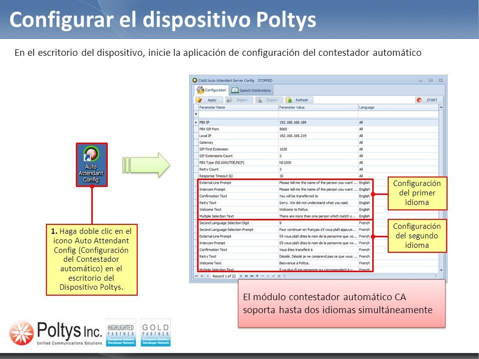 Configurar el dispositivo Poltys 1. Haga doble clic en el icono Auto Attendant Config (Configuración del Contestador automático) en el escritorio del